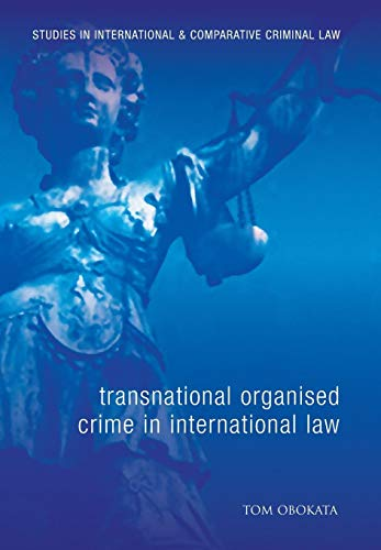 9781841136905: Transnational Organised Crime in International Law (Studies in International and Comparative Criminal Law)