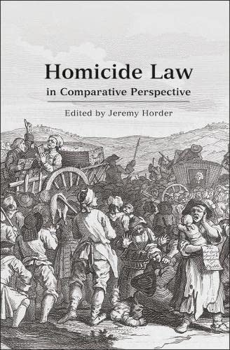 Homicide Law in Comparative Perspective (Criminal Law Library)
