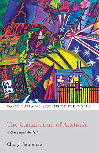 9781841137346: The Constitution of Australia: A Contextual Analysis (Constitutional Systems of the World)