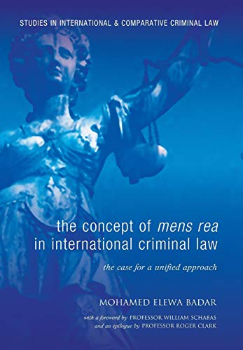 9781841137605: The Concept of Mens Rea in International Criminal Law: The Case for a Unified Approach (Studies in International and Comparative Criminal Law)