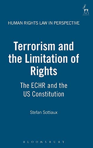 9781841137636: Terrorism and the Limitation of Rights: The ECHR and the US Constitution (Human Rights Law in Perspective)