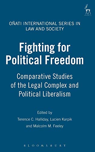 9781841137674: Fighting for Political Freedom: Comparative Studies of the Legal Complex and Political Liberalism (Onati International Series in Law and Society)