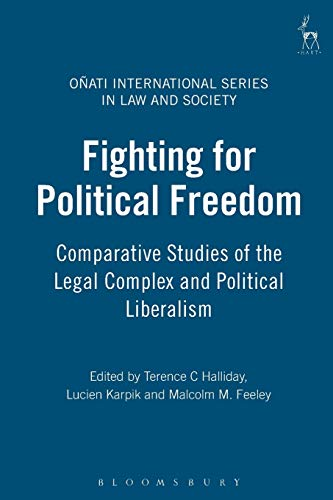 9781841137681: Fighting for Political Freedom: Comparative Studies of the Legal Complex and Political Liberalism (Onati International Series in Law and Society)