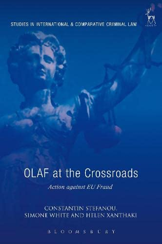 9781841137919: OLAF at the Crossroads: Action against EU Fraud (Studies in International and Comparative Criminal Law)