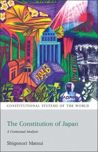 9781841137926: The Constitution of Japan: A Contextual Analysis (Constitutional Systems of the World)