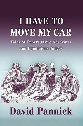 9781841138169: I Have to Move My Car: Tales of Unpersuasive Advocates and Injudicious Judges