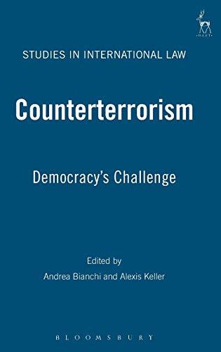 Counterterrorism: Democracy's Challenge (Studies in International Law) (v. 20): Bianchi, ...