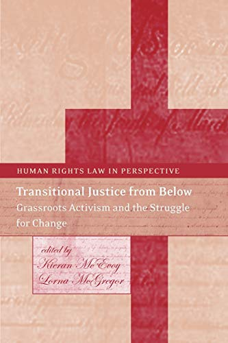 9781841138213: Transitional Justice from Below: Grassroots Activism and the Struggle for Change: 14 (Human Rights Law in Perspective)