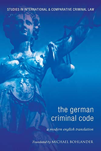 9781841138312: The German Criminal Code: A Modern English Translation (Studies in International and Comparative Criminal Law)