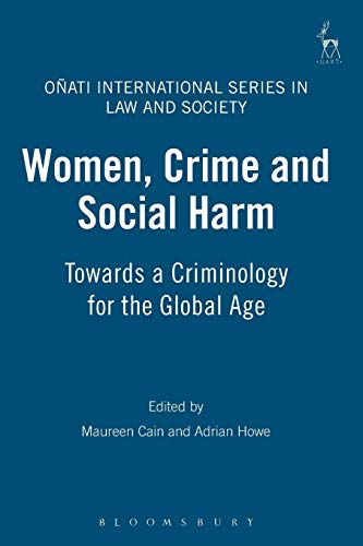 9781841138411: Women, Crime and Social Harm: Towards a Criminology for the Global Age (Onati International Series in Law and Society)