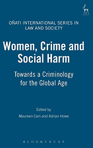 9781841138428: Women, Crime and Social Harm: Towards a Criminology for the Global Age (Onati International Series in Law and Society)