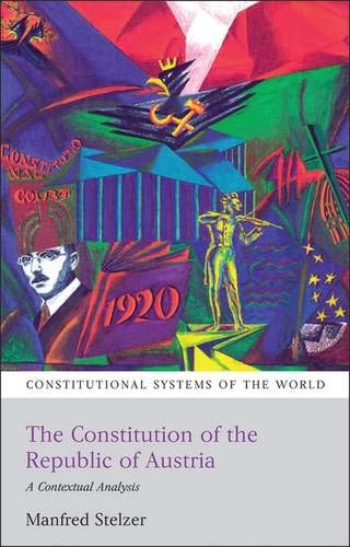 9781841138527: The Constitution of the Republic of Austria: A Contextual Analysis (Constitutional Systems of the World)