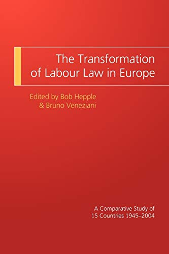 9781841138701: The Transformation of Labour Law in Europe: A Comparative Study of 15 Countries 1945-2004