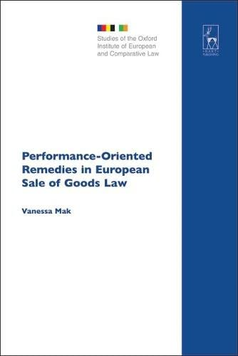 9781841138930: Performance-Oriented Remedies in European Sale of Goods Law (Studies of the Oxford Institute of European and Comparative Law)
