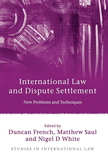 International Law and Dispute Settlement: New Problems: Matthew Saul