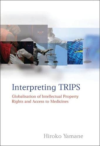 9781841139531: Interpreting Trips: Globalisation of Intellectual Property Rights and Access to Medicines