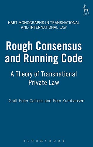 9781841139746: Rough Consensus and Running Code: A Theory of Transnational Private Law (Hart Monographs in Transnational and International Law)