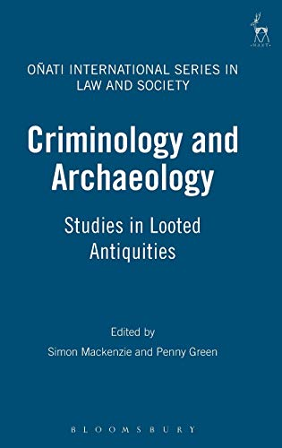 9781841139913: Criminology and Archaeology: Studies in Looted Antiquities (Onati International Series in Law and Society)