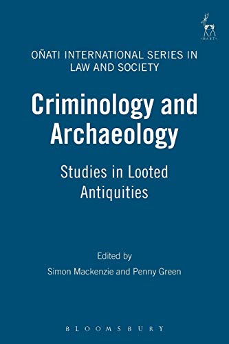 9781841139920: Criminology and Archaeology: Studies in Looted Antiquities (Onati International Series in Law and Society)