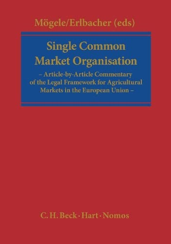9781841139944: Single Common Market Organisation: Article-by-Article Commentary of the Legal Framework for Agricultural Markets in the European Union