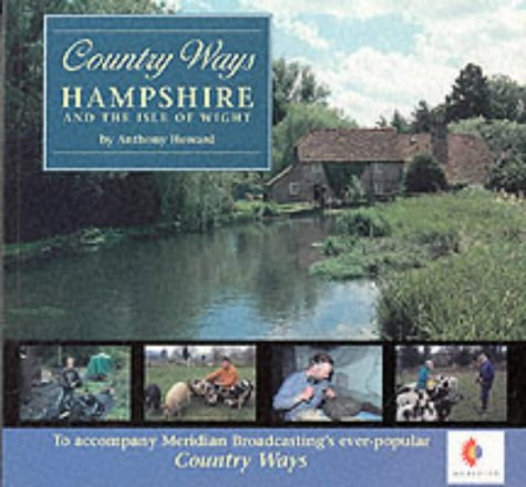 Country Ways: Hampshire: Anthony Howard