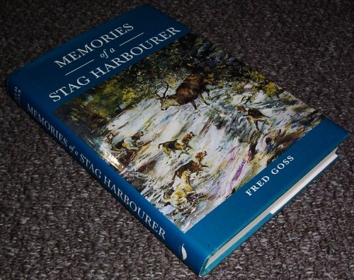MEMORIES OF A STAG HARBOURER: A RECORD OF TWENTY-EIGHT YEARS WITH THE DEVON AND SOMERSET STAG ...
