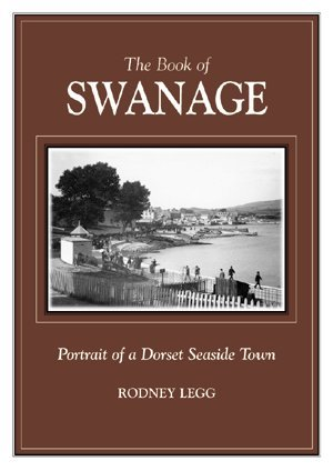 The Book of Swanage: Portrait of a Dorset Seaside Town (1841141119) by Rodney Legg
