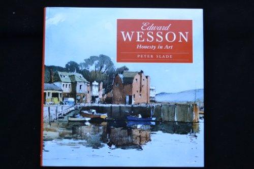 Edward Wesson. Honesty in Art.: Slade, Peter