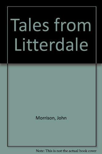 Tales from Litterdale: John Morrison