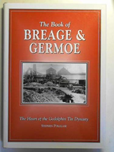 9781841142432: The Book of Breage and Germoe: The Heart of the Godolphin Tin Dynasty (Halsgrove Community History)