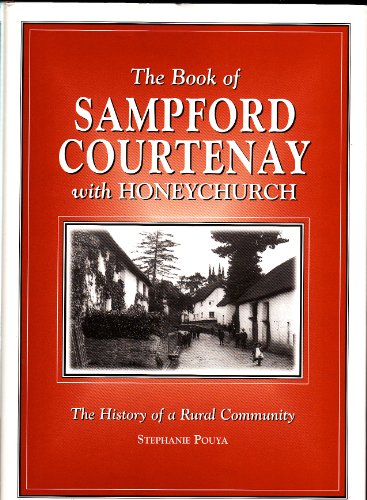 9781841142494: The Book of Sampford Courtenay with Honeychurch: The History of a Rural Community (Halsgrove Community History)