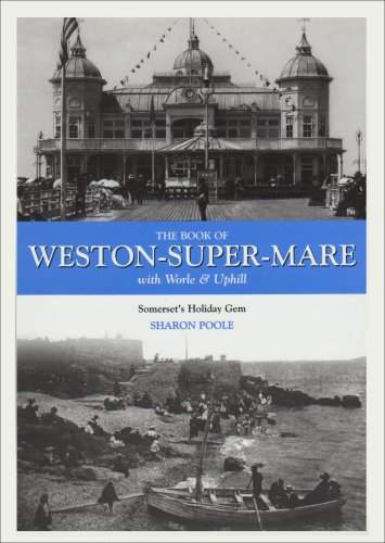 9781841143439: The Book of Weston-super-Mare: With Worle and Uphill - Somerset's Holiday Gem (Halsgrove Community History S.)