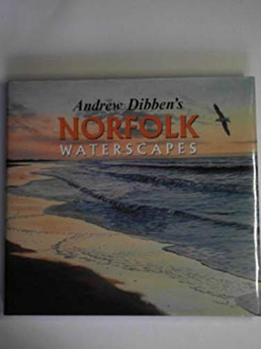 Andrew Dibben's Norfolk Waterscapes .: DIBBEN, Andrew .