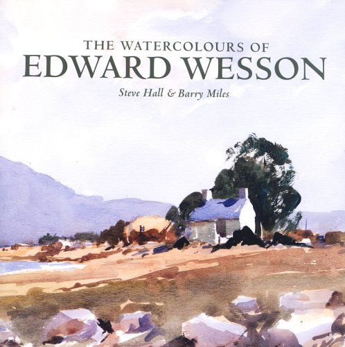 The Watercolours of Edward Wesson: Hall, Steve; Miles,