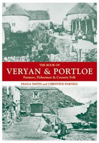 9781841144931: The Book of Veryan and Portloe: Farmers, Fishermen and Country Folk (Halsgrove Community History)