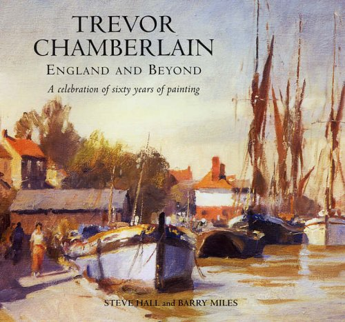 9781841145471: Trevor Chamberlain: England and Beyond a Celebration of Sixty Years of Painting