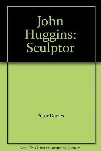 9781841145501: John Huggins: Sculptor
