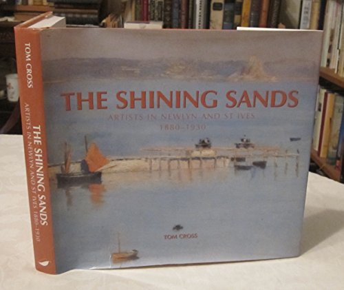 9781841145631: The Shining Sands: Artists in Newlyn and St Ives 1880-1930
