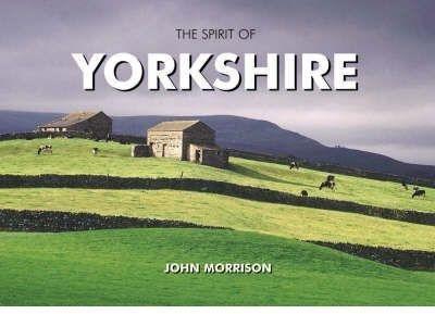 The Spirit of Yorkshire (Hardback): John Morrison
