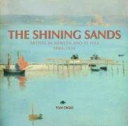 9781841147000: The Shining Sands: Artists in Newlyn and St Ives, 1880-1930