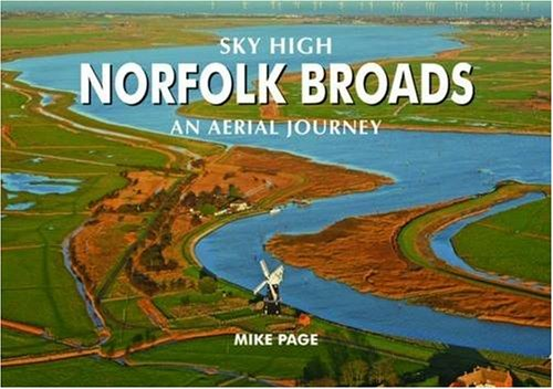 Sky High Norfolk Broads: An Aerial Journey (Halsgrove Railway Series): Page, Mike