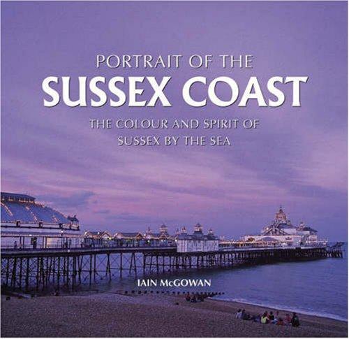Portrait of the Sussex Coast: McGowan, Iain