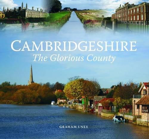 Cambridgeshire - The Glorious County: Uney, Graham