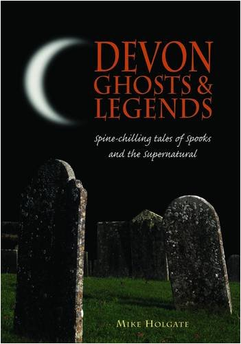 9781841149516: Devon Ghosts and Legends: Spine Chilling Tales of Spooks and the Supernatural