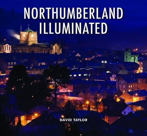 Northumberland Illuminated: Taylor, David