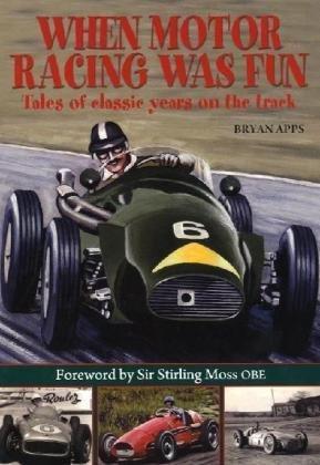 9781841149660: When Motor Racing Was Fun