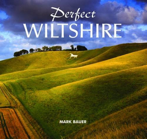 Perfect Wiltshire: Bauer, Mark