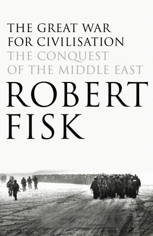 9781841150079: The Great War for Civilisation: The Conquest of the Middle East