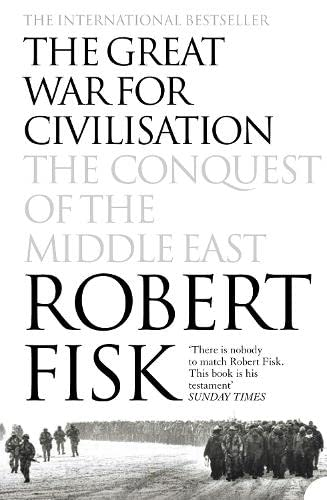 The Great War for Civilisation: The Conquest of the Middle East [INSCRIBED COPY]