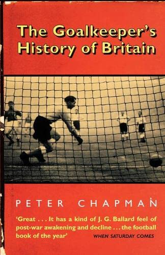 9781841150109: The Goalkeeper's History of Britain